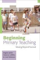 Beginning Primary Teaching (Paperback)