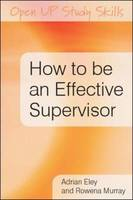 How to be an Effective Supervisor: Best Practice in Research Student Supervision (Hardback)