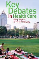 Key Debates in Healthcare (Paperback)