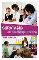 Surviving your Teaching Practice (Hardback)