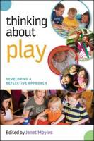 Thinking About Play: Developing a reflective approach (Hardback)