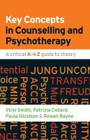 Key Concepts in Counselling and Psychotherapy: A Critical A-Z Guide to Theory: A critical A-Z guide to theory (Paperback)