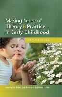 Making Sense of Theory and Practice in Early Childhood: The Power of Ideas (Paperback)