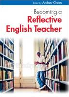 Becoming a Reflective English Teacher (Hardback)