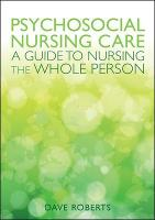 Psychosocial Nursing Care: A Guide to Nursing the Whole Person (Paperback)