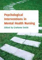 Psychological Interventions in Mental Health Nursing (Paperback)