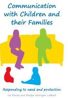 Communicating with Children and their Families: Responding to Need and Protection (Paperback)