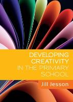 Developing Creativity in the Primary School (Paperback)