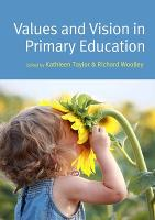 Values and Vision in Primary Education (Paperback)