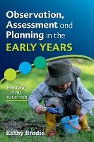 Observation, Assessment and Planning in The Early Years - Bringing it All Together (Paperback)