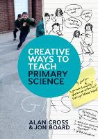 Creative Ways to Teach Primary Science (Paperback)