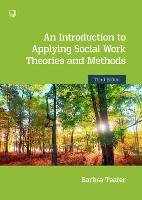 An Introduction to Applying Social Work Theories and Methods 3e (Paperback)