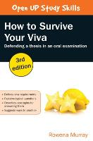 How to Survive Your Viva: Defending a Thesis in an Oral Examination (Paperback)