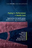 Paying For Performance in Healthcare: Implications for Health System Performance and Accountability (Paperback)
