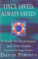 Once Saved, Always Saved?: A Study in Perseverance and Inheritance (Paperback)