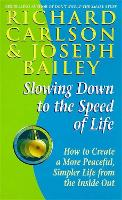 Slowing Down to the Speed of Life (Paperback)