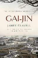 Gai-Jin: The Third Novel of the Asian Saga - The Asian Saga (Paperback)