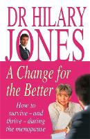 A Change for the Better: How to survive - and thrive - during the menopause (Paperback)