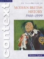 Access to History Context: An Introduction to Modern British History 1900-1999 - Access to History Context (Paperback)