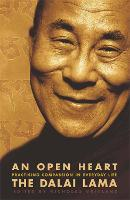 An Open Heart: Practising Compassion in Everyday Life (Paperback)