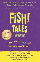 Fish Tales: Real stories to help transform your workplace and your life (Paperback)