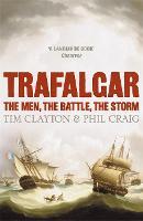 Trafalgar: The men, the battle, the storm (Paperback)