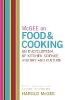 McGee on Food and Cooking: An Encyclopedia of Kitchen Science, History and Culture (Hardback)