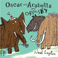 Oscar and Arabella: Oscar and Arabella and Ormsby - Oscar and Arabella (Paperback)
