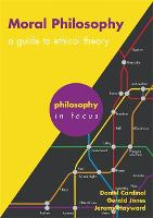 Moral Philosophy: A guide to ethical theory - Philosophy in Focus (Paperback)