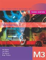 MEI Mechanics 3 Third Edition - MEI Structured Mathematics (A+AS Level) Third Edition (Paperback)