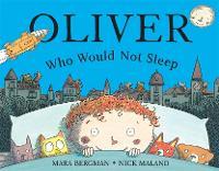 Oliver Who Would Not Sleep - Oliver (Paperback)