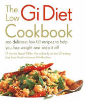 The Low GI Diet Cookbook: 100 Delicious Low GI Recipes to Help You Lose Weight and Keep it Off (Paperback)