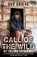 Call of the Wild: My Escape to Alaska (Paperback)