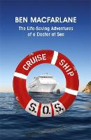 Cruise Ship SOS: The Life-Saving Adventures of a Doctor at Sea (Paperback)