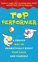 Top Performer: A Bold Approach to Sales and Service (Hardback)