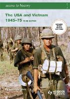 Access to History: The USA and Vietnam 1945-75 3rd Edition - Access to History (Paperback)