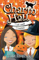 Toil and Trouble - Charm Hall Bk. 3 (Paperback)