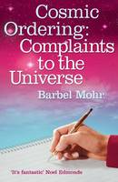 The Cosmic Ordering: Complaints to the Universe