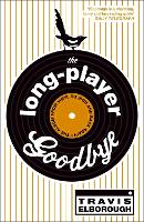 The Long-Player Goodbye (Paperback)