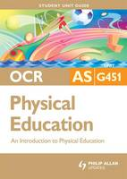 OCR as Physical Education: An Introduction to Physical Education: Unit G451 (Paperback)