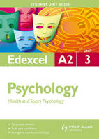 Edexcel A2 Psychology: Unit 3: Health and Sport Psychology (Paperback)