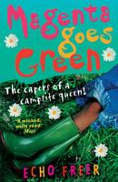 Magenta Goes Green: The Capers of a Campsite Queen! - Magenta Orange No. 3 (Paperback)