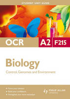 OCR A2 Biology: Unit F215: Control, Genomes and Environment (Paperback)