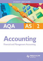 AQA AS Accounting: Unit 2: Financial and Management Accounting (Paperback)