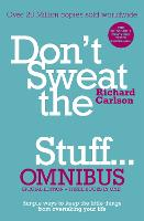 Don't Sweat the Small Stuff... Omnibus: Comprises of DonaEURO (TM)t Sweat the Small Stuff, Don't Sweat the Small Stuff at Work, Don't Sweat the Small Stuff about Money (Paperback)