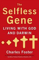 The Selfless Gene: Living with God and Darwin (Paperback)