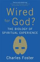 Wired For God?: The biology of spiritual experience (Paperback)