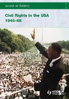 Access to History: Civil Rights in the USA 1945-68 - Access to History (Paperback)