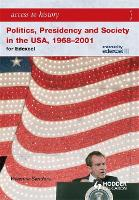 Access to History: Politics, Presidency and Society in the USA 1968-2001 - Access to History (Paperback)