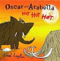 Oscar and Arabella: Hot Hot Hot - Oscar and Arabella (Paperback)